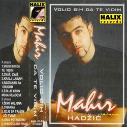 Mahir Hadzic 2000 - Volio bih da te vidim 36710512_Mahir_Hadzic_2000_-_Volio_bih_da_te_vidim