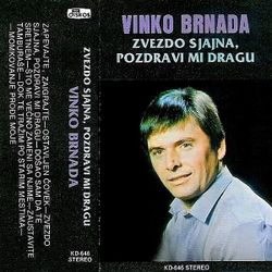 Vinko Brnada 1982 - Zvezdo sjajna, pozdravi mi dragu 40595116_Vinko_Brnada_1982-a